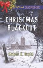Christmas Blackout ebook by Maggie K. Black