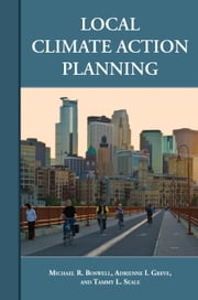 Local Climate Action Planning ebook by Michael R. Boswell,Adrienne I. Greve,Tammy L. Seale