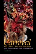 Carnival and Other Christian Festivals ebook by Max Harris