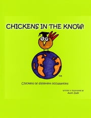 Chickens In The Know! ebook by Aunt Judy