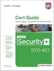 CompTIA Security+ SY0-401 Cert Guide, Academic Edition ebook by David L. Prowse