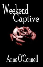 Weekend Captive ebook by Anne O'Connell