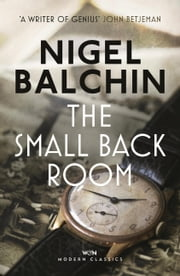 The Small Back Room ebook by Nigel Balchin