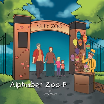 Alphabet Zoo-P ebook by Jerry Milam