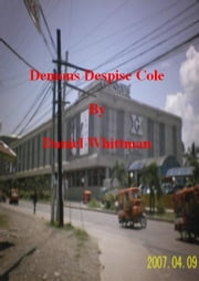 Demons Despise Cole ebook by Daniel Whittman