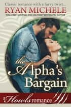 The Alpha's Bargain ebook by Ryan Michele