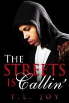 The Streets is Callin' ebook by T.L. Joy