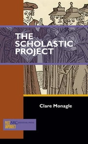 The Scholastic Project - Hierocratical Conceptions and Danish Hegemony in the Thirteenth Century ebook by Clare Monagle