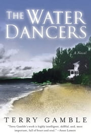 The Water Dancers - A Novel ebook by Ms. Terry Gamble