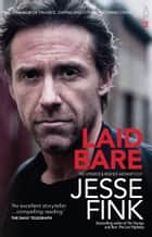 Laid Bare ebook by Jesse Fink