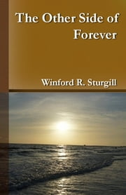 The Other Side of Forever ebook by Winford R. Sturgill