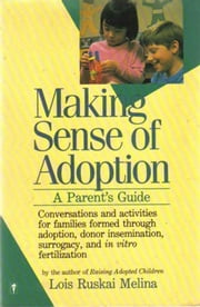 Making Sense of Adoption - A Parent's Guide ebook by Lois Ruskai Melina