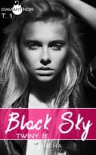 Black sky - tome 1 ebook by Twiny B.