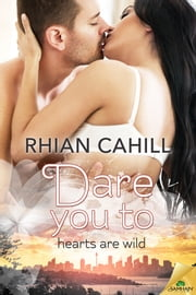 Dare You To ebook by Rhian Cahill