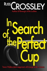 In Search of the Perfect Cup ebook by Russ Crossley