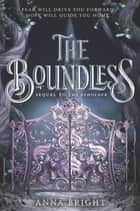 The Boundless ebook by Anna Bright