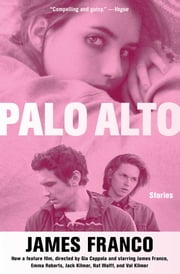 Palo Alto - Stories ebook by James Franco