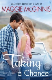 Taking a Chance - A Whisper Creek Novel e-kirjat by Maggie McGinnis
