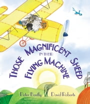 Those Magnificent Sheep In Their Flying Machine ebook by Peter Bently,David Roberts