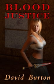 Blood Justice ebook by David Burton