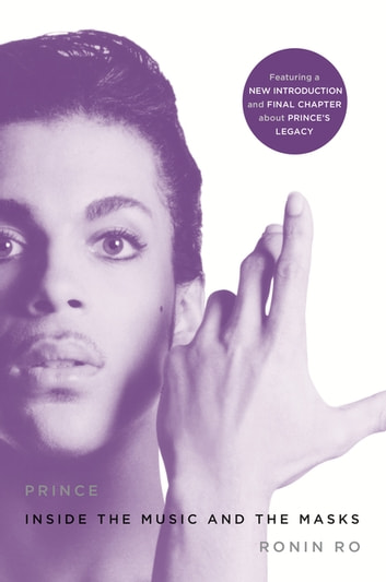 Prince - Inside the Music and the Masks ebook by Ronin Ro