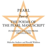 Pearl - Part of The Poems of the Pearl Manuscript in Modern English Prose Translation audiobook by Malcolm Andrew, Ronald Waldron
