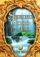 Seeing Good in All ebook by Harun Yahya - Adnan Oktar