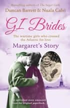 Margaret's Story (GI Brides Shorts, Book 2) ebook by Duncan Barrett, Calvi