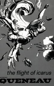 The Flight of Icarus: Novel ebook by Raymond Queneau
