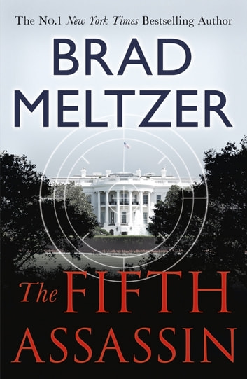 The Fifth Assassin - The Culper Ring Trilogy 2 ebook by Brad Meltzer