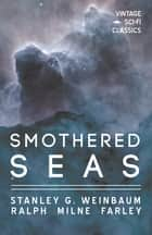 Smothered Seas ebook by Stanley G. Weinbaum, Ralph Milne Farley