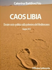 Caos Libia ebook by Caterina Battilocchio