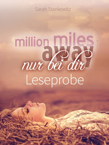 Million Miles Away - Nur bei dir - Leseprobe ebook by Sarah Stankewitz