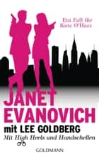 Mit High Heels und Handschellen ebook by Janet Evanovich,Lee Goldberg,Ulrike Laszlo