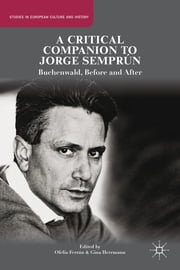 A Critical Companion to Jorge Semprún - Buchenwald, Before and After ebook by Ofelia Ferrán,Gina Herrmann