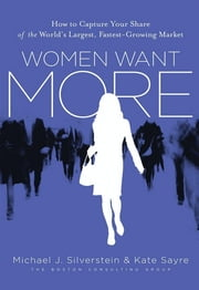 Women Want More ebook by Michael J. Silverstein,Kate Sayre,John Butman