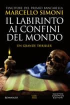 Il labirinto ai confini del mondo eBook by Marcello Simoni