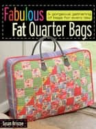 Fabulous Fat Quarter Bags ebook by Susan Briscoe