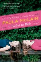 A Ticket to Ride - A Novel ekitaplar by Paula McLain