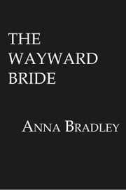 The Wayward Bride ebook by Anna Bradley