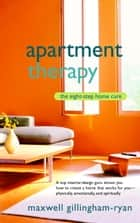 Apartment Therapy - The Eight-Step Home Cure ebook by Maxwell Ryan