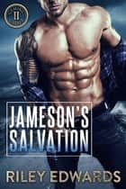 Jameson's Salvation - Romantic Suspense ebook by Riley Edwards