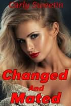 Changed and Mated ebook by Carly Sweetin