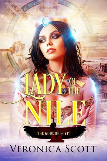 Lady of the Nile - Gods of Egypt ebook by Veronica Scott
