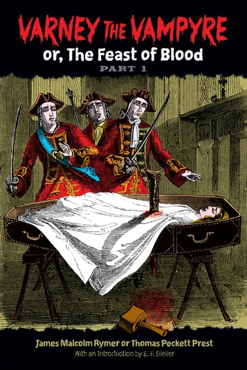 Varney the Vampyre - or, The Feast of Blood, Part 1 eBook by James Malcolm Rymer,Thomas Peckett Prest