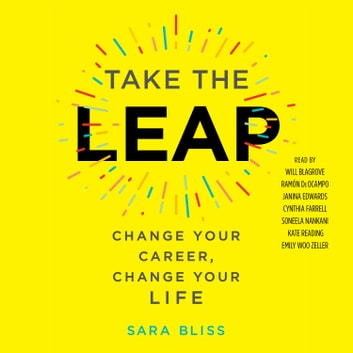 Take the Leap - Change Your Career, Change Your Life audiobook by Sara Bliss