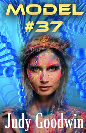 Model #37 (A Science Fiction Story Two-Pack) ebook by Judy Goodwin