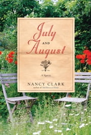 July and August - A Novel ebook by Nancy Clark