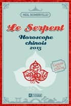 Le Serpent 2015 ebook by Neil Somerville