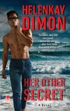 Her Other Secret - A Novel ebook by HelenKay Dimon